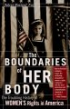 The boundaries of her body : the troubling history of women's rights in America