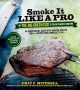 Smoke it like a pro on the Big Green Egg & other ceramic cookers : an independent guide with master recipes from a competition barbecue team