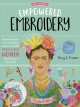 Empowered embroidery : [transform sketches into embroidery patterns and stitch strong, iconic women from the past and present]
