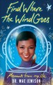 Find where the wind goes : moments from my life