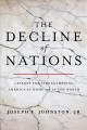 The decline of nations : lessons for strengthening America at home and in the world