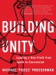 Building unity : leading a non-profit from spark to succession