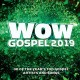 WOW gospel 2019 : 30 of the year's top gospel artists and songs..