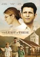 The least of these : a true story of sacrifice and forgiveness