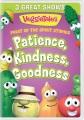 VeggieTales. Fruit of the spirit stories. Patience, kindness, goodness