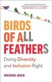 Birds of all feathers : doing diversity and inclusion right