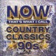 Now that's what I call country classics : 90s.