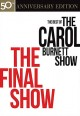 The Carol Burnett Show : the best of The Carol Burnett Show. The Final show