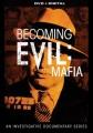 Becoming evil. The mafia.