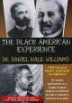 Dr. Daniel Hale Williams : first Black heart surgeon in America