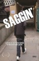 Saggin' : the history of the style that shocked the world and defined a culture.