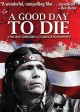 A good day to die Dennis Banks & the American indian movement
