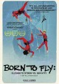 Born to fly : Elizabeth Streb vs. gravity