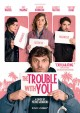 The trouble with you = En liberté