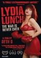 Lydia Lunch : the war is never over