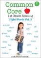 Common core. 1st grade reading. Volume 3, Sight words 46-68.