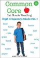 Common core. 1st grade reading. High-frequency nouns, Volume 1.