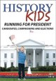 Running for President, candidates, campaigning and elections.