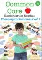 Common core kindergarten reading. Phonological awareness. Vol. 1.