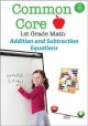 Common core 1st grade math. Addition and subtraction equations.