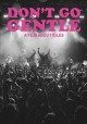 Don't go gentle : a film about idles