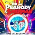 The Mr. Peabody & Sherman show : original soundtrack.
