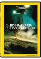 Bob Ballard : an explorer
