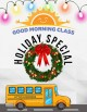 Good morning class. Holiday special.