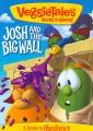VeggieTales : Josh and the big wall