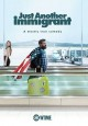 Just another immigrant : a mostly true comedy