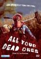 All your dead ones = (Todos de los muertos)