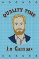 Jim Gaffigan quality time