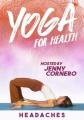 Yoga for health. Headaches.