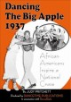 Dancing the Big Apple, 1937 African-Americans inspire a national craze