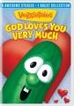 VeggieTales. God loves you very much