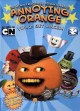 The high fructose adventures of annoying orange. Vol. 2, Get juiced!.
