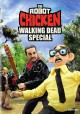 The Robot Chicken Walking Dead special : look who's walking