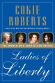 Ladies of liberty : the women who shaped our nation
