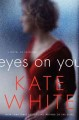 Eyes on you : a novel of suspense