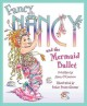 Fancy Nancy and the mermaid ballet