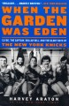 When the Garden was Eden : Clyde, the captain, dollar bill, and the glory days of the old Knicks