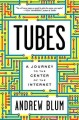 Tubes : a journey to the center of the Internet