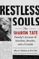 Restless souls : the Sharon Tate family's account of stardom, the Manson murders, and a crusade for justice