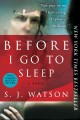 Before I Go To Sleep A Novel