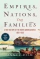 Empires, nations, and families : a new history of the North American West, 1800-1860