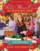 The pioneer woman cooks dinnertime : comfort classics, freezer food, 16-minute meals, and other delicious ways to solve supper!