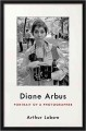 Diane Arbus : portrait of a photographer