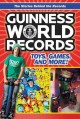 Guinness world records : toys, games, and more!