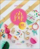 Oh joy! : 60 ways to create & give joy