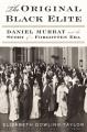The original Black elite : Daniel Murray and the story of a forgotten era